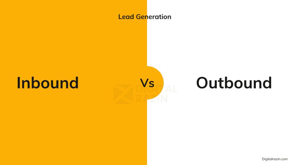 Inbound vs. Outbound Lead Generation