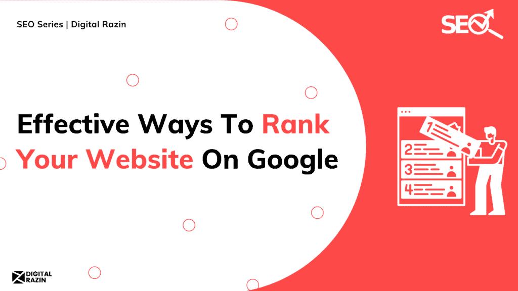 Effective Ways To Rank Your Website On Google