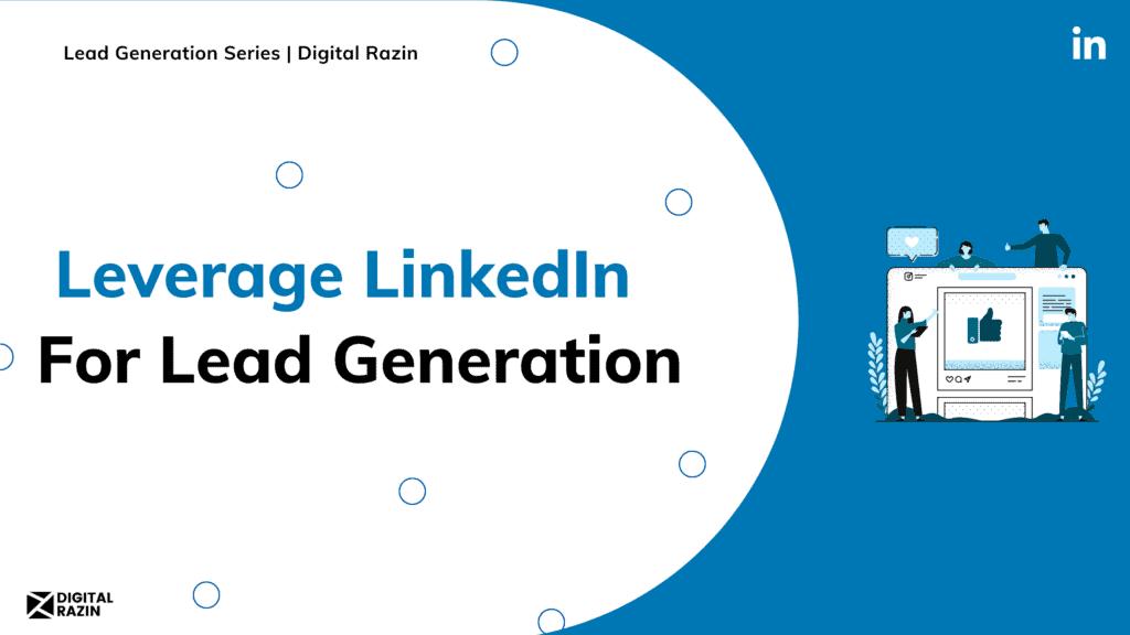 Leverage LinkedIn For Lead Generation